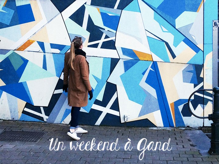 Un weekend surprise à Gand